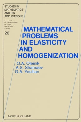 Book Mathematical Problems in Elasticity and Homogenization by O.A. Oleinik