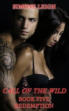 Redemption: Call of the Wild, #5 by Simone Leigh