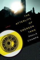 The Afterlife of Emerson Tang by Paula Champa