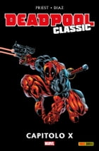Deadpool classic 9 by Christopher Priest