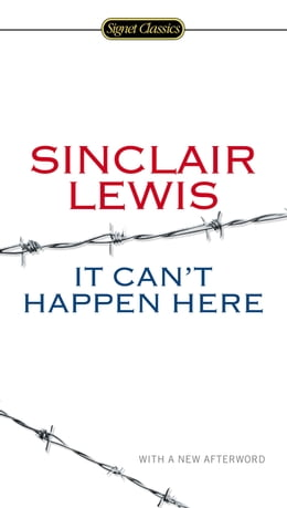Book It Can't Happen Here by Sinclair Lewis