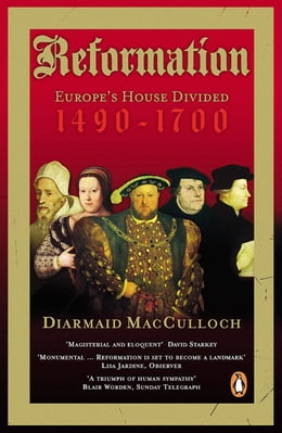 Book Reformation: Europe's House Divided 1490-1700 by Diarmaid Macculloch