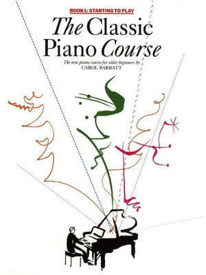 The Classic Piano Course: Book 1
