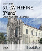 ST. CATHERINE (Piano): Sheet Music for Solo Piano by Viktor Dick