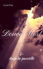 Douce Mort: Ange de pacotille by Lyna Fray