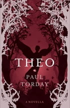 Theo: A Novella by Paul Torday