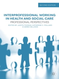 Interprofessional Working in Health and Social Care: Professional Perspectives