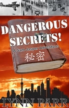 Dangerous Secrets! by Lynn Parr