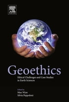 Geoethics: Ethical Challenges and Case Studies in Earth Sciences