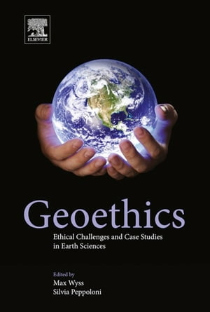 Geoethics Ethical Challenges and Case Studies in Earth Sciences