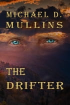 The Drifter by Michael D. Mullins