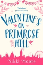 Valentine's on Primrose Hill (A Short Story) (Love London Series) by Nikki Moore