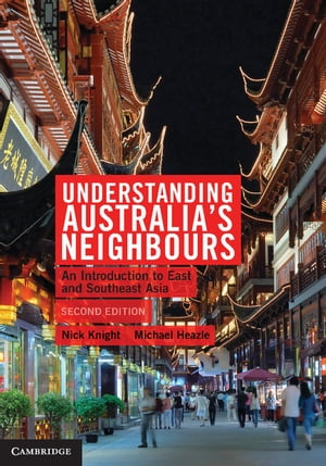 Understanding Australia's Neighbours An Introduction to East and Southeast Asia