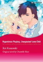 ARGENTINIAN PLAYBOY, UNEXPECTED LOVE-CHILD (Harlequin Comics): Harlequin Comics by Chantelle Shaw