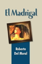 El Madrigal by Roberto Moral