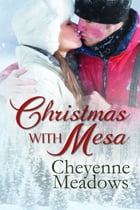 Christmas with Mesa by Cheyenne Meadows