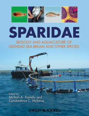 Sparidae Biology and aquaculture of gilthead sea bream and other species