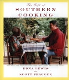 The Gift of Southern Cooking: Recipes and Revelations from Two Great American Cooks by Edna Lewis