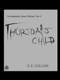The Bellwether Blood Witches Part II: Thursday's Child (A Paranormal Romance)