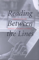 Reading Between the Lines: Perspectives on Foreign Language Literacy by Dr. Peter C. Patrikis