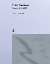 Child Welfare: England 1872-1989