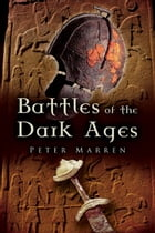 Battles of the Dark Ages by Marren, Peter