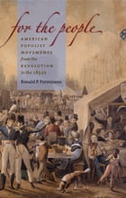 For the People: American Populist Movements from the Revolution to the 1850s by Ronald P. Formisano