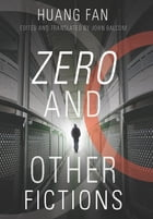 Zero and Other Fictions by Huang Fan