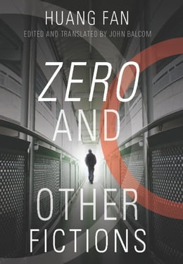 Book Zero and Other Fictions by Huang Fan