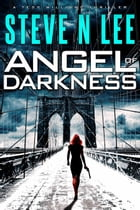 Angel of Darkness: an Action Thriller by Steve N. Lee