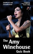 The Amy Winehouse Quiz Book by Chris Cowlin
