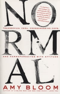 Normal: Transsexual CEO's, Cross-Dressing Cops, Hermaphrodites with Attitude, and More
