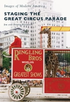 Staging the Great Circus Parade