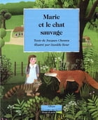 Marie et le chat sauvage by Jacques Chessex