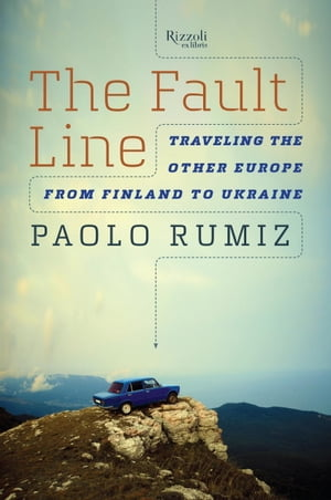 The Fault Line Traveling the Other Europe,  from Finland to Ukraine