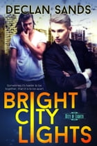 Bright City Lights by Declan Sands