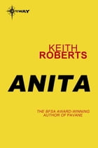 Anita by Keith Roberts