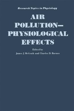 Book AIR POLLUTION: PHYSIOLOGICAL EFFECTS by Mcgrath, James