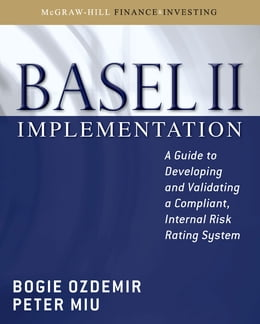 Book Basel II Implementation: A Guide to Developing and Validating a Compliant, Internal Risk Rating… by Bogie Ozdemir
