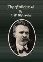The Antichrist by F. W. Nietzsche
