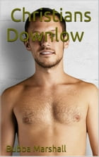 Christians Downlow by Bubba Marshall