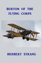 Burton of the Flying Corps by Herbert Strang