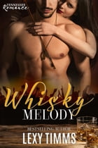 Whisky Melody: Tennessee Romance, #2 by Lexy Timms