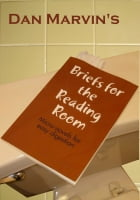 Briefs for the Reading Room by Dan Marvin
