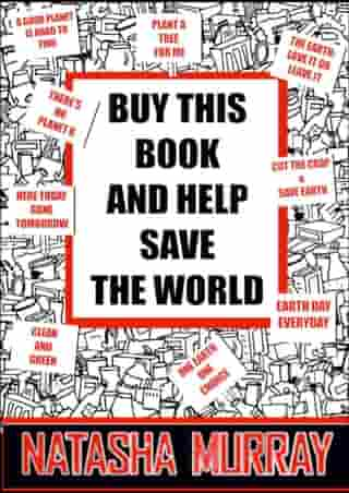 Buy this Book and Help Save the World by Natasha Murray