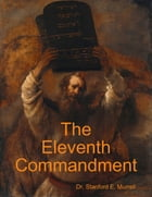 The Eleventh Commandment by Dr. Stanford E. Murrell