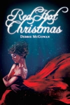 Red Hot Christmas by Debbie McGowan