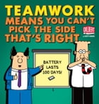 Teamwork Means You Can't Pick the Side that's Right by Scott Adams