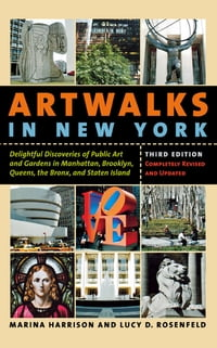 Artwalks in New York: Delightful Discoveries of Public Art and Gardens in Manhattan, Brooklyn, the…