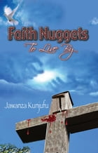 Faith Nuggets to Live By by Dr. Jawanza Kunjufu